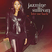 Love Me Back by Jazmine Sullivan