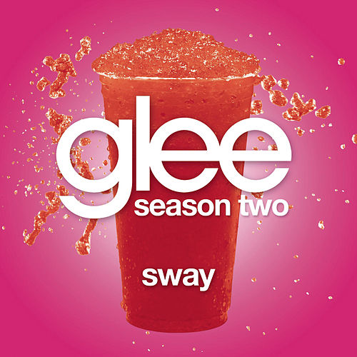 Play & Download Sway (Glee Cast Version) by Glee Cast | Napster