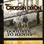 Goodbye to Henry by Crossin Dixon