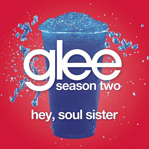 Hey, Soul Sister (Glee Cast Version) by Glee Cast