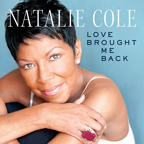 Love Brought Me Back von Natalie Cole