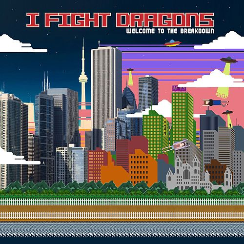 Play & Download Welcome To The Breakdown by I Fight Dragons | Napster