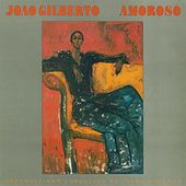 Play & Download Amoroso by João Gilberto | Napster