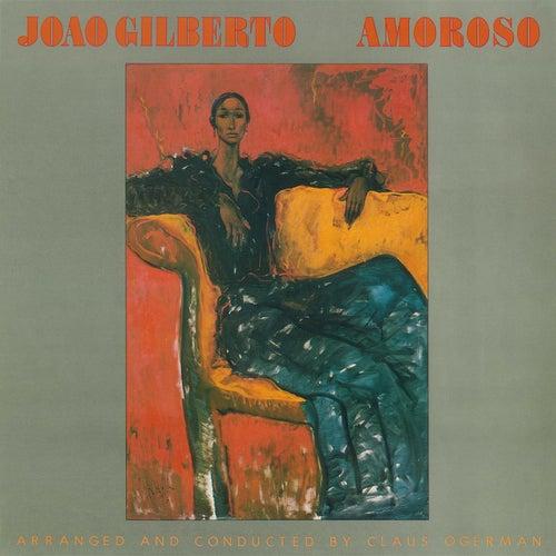 Play & Download Amoroso by João Gilberto | Napster