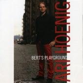 Play & Download Bert's Playground by Ari Hoenig   Napster