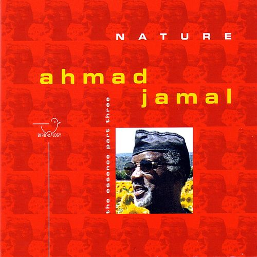 Play & Download The Essence Part Three by Ahmad Jamal | Napster