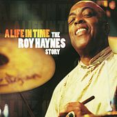 Play & Download A Life In Time: The Roy Haynes Story by Roy Haynes | Napster