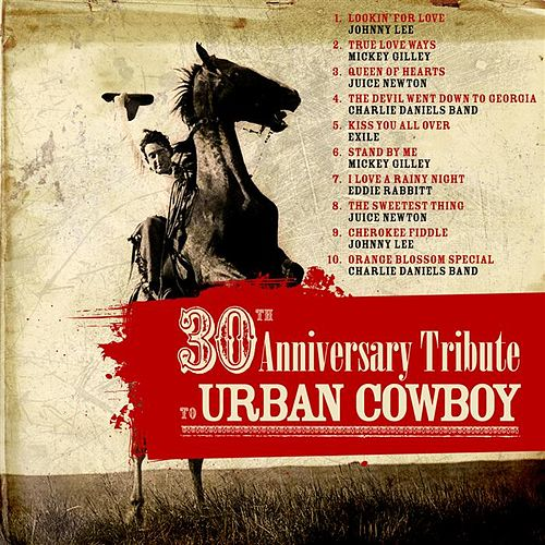 Play & Download 30th Anniversary Tribute to Urban Cowboy by Various Artists | Napster