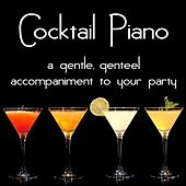 Cocktail Piano: A gentle, genteel accompaniment to your party by Edward Newton