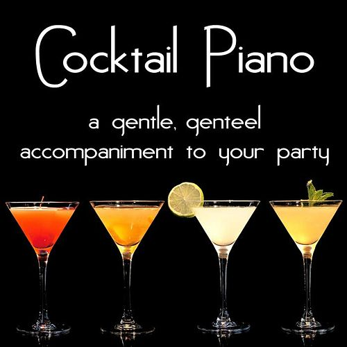 Play & Download Cocktail Piano: A gentle, genteel accompaniment to your party by Edward Newton | Napster
