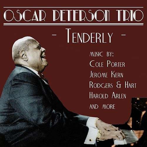 Play & Download Tenderly: Music by Cole Porter, Jerome Kern, Rodgers & Hart, and more by Oscar Peterson | Napster