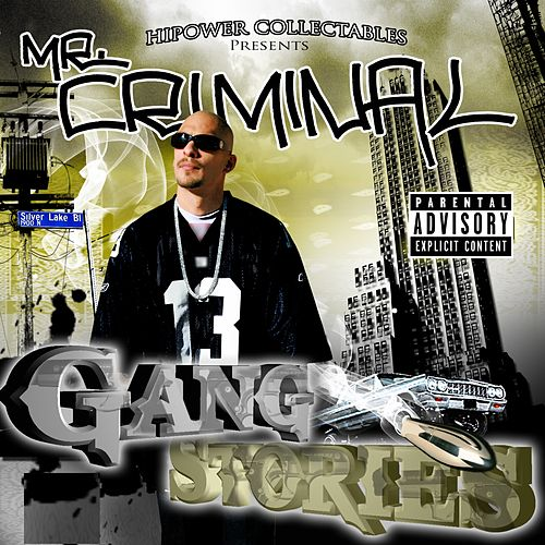 Play & Download Mr. Criminal's Gang Stories by Mr. Criminal | Napster