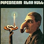 Play & Download Pipedream by Alan Hull | Napster