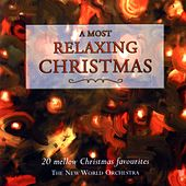 Play & Download A Most Relaxing Christmas by The New World Orchestra | Napster