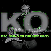 Play & Download Beginning of the New Road by KO | Napster
