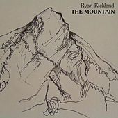 Play & Download The Mountain by Ryan Kickland | Napster