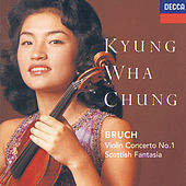Play & Download Bruch: Violin Concerto No.1; Scottish Fantasia by Kyung Wha Chung | Napster