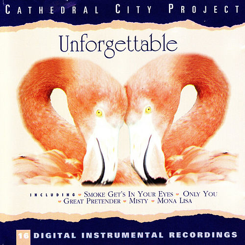 Play & Download Unforgettable by Cathedral City Project | Napster