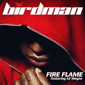 Fire Flame by Birdman