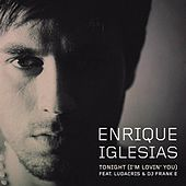 Play & Download Tonight (I'm Lovin' You) by Enrique Iglesias | Napster