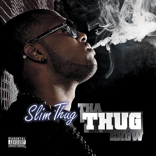 Play & Download Tha Thug Show by Slim Thug | Napster