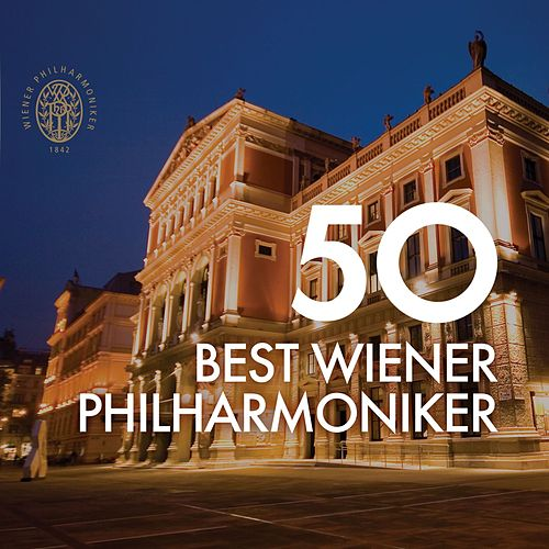 Play & Download 50 Best Wiener Philharmoniker by Various Artists | Napster