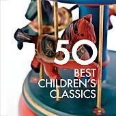 Play & Download 50 Best Children's Classics by Various Artists | Napster