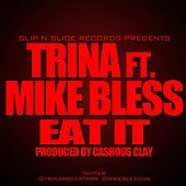 Play & Download Eat It (feat. Mike Bless) by Trina | Napster