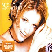 Play & Download Wer Liebe Lebt by Michelle | Napster