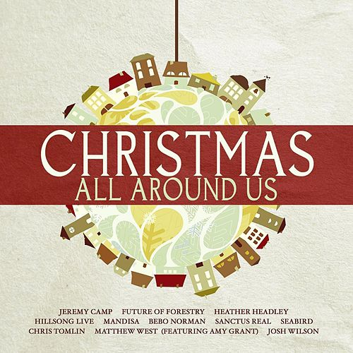 Play & Download Christmas All Around Us by Various Artists | Napster