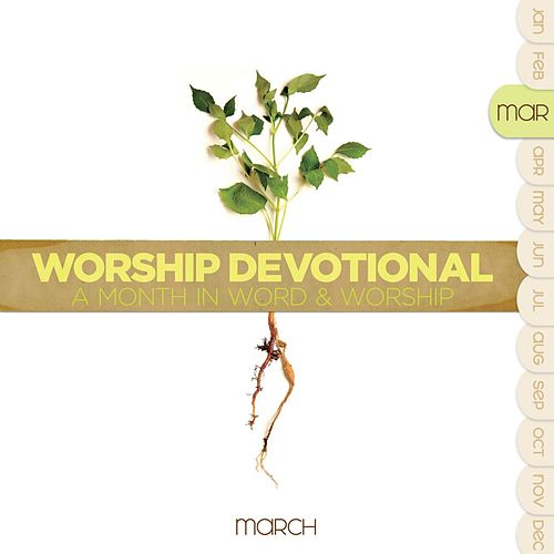 Worship Devotional - March by Various Artists