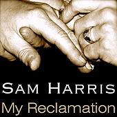 Play & Download My Reclamation by Sam Harris | Napster