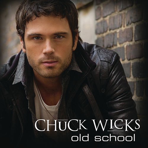 Play & Download Old School by Chuck Wicks | Napster
