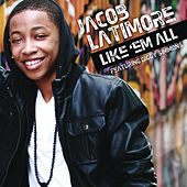 Like 'Em All by Jacob Latimore
