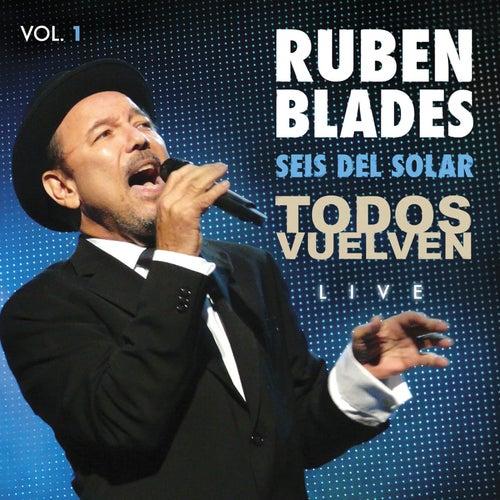 Todos Vuelven Live, Vol. 1. by Ruben Blades