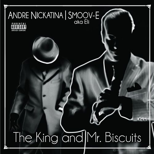 The King and Mr. Biscuits by Andre Nickatina