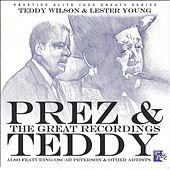 Play & Download Prez & Teddy - The Great Recordings by Teddy Wilson | Napster