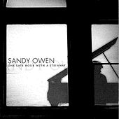 Play & Download One Late Hour With A Steinway by Sandy Owen | Napster