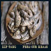 Feed Our Heads by Zip Tang