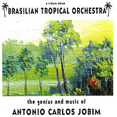 The Music Of Jobim by Brazilian Tropical Orchestra