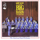 Sounds Of The Big Bands Vol 2 by The American Patrol Orchestra