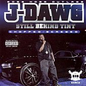 Play & Download Still Behind Tint [Screwed] by J-Dawg | Napster