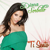 Play & Download Ti Sento by DIANA SORBELLO | Napster