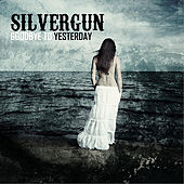 Play & Download Goodbye To Yesterday by Silvergun | Napster