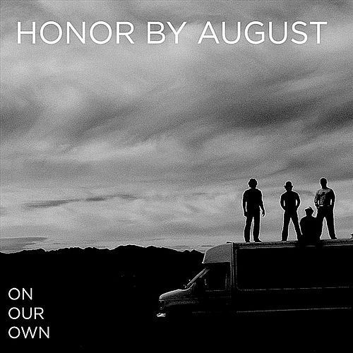 Play & Download On Our Own by Honor by August | Napster