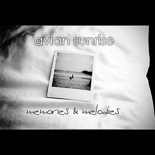 Play & Download Memories and Melodies by Avian Sunrise | Napster