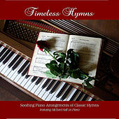 Play & Download Timeless Hymns by Michael Hall | Napster