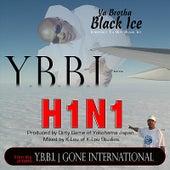 H1n1 by Ya Boy Black Ice