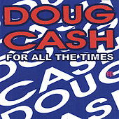 For All the Times - EP by Doug Cash