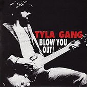 Play & Download Blow You Out ! by Tyla Gang | Napster